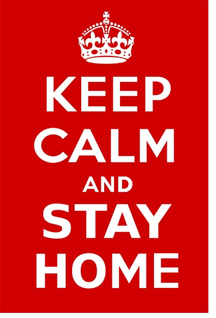 Keep Calm & Stay Home